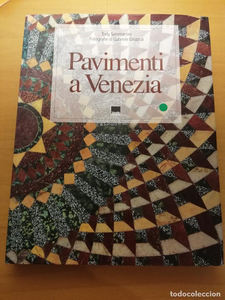 PAVIMENTI A VENEZIA / THE FLOORS OF VENICE (TUDY SAMMARTINI; PHOTOGRAPHS BY GABRIELE CROZZOLI) (Libros de Segunda Mano - Bellas artes, ocio y coleccionismo - Otros)