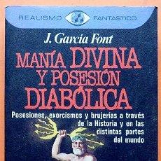Libros de segunda mano: MANÍA DIVINA Y POSESIÓN DIABÓLICA - J. GARCÍA FONT - PLAZA & JANÉS - 1982 - NUEVO. Lote 150597974