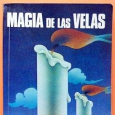 Libros de segunda mano: MAGIA DE LAS VELAS - LEO VINCI - EDAF - 1983. Lote 243854020