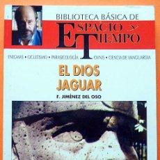 Libros de segunda mano: EL DIOS JAGUAR - F. JIMÉNEZ DEL OSO - ESPACIO Y TIEMPO - 1991 - NUEVO - VER INDICE. Lote 150598202