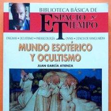 Libros de segunda mano: MUNDO ESOTÉRICO Y OCULTISMO - JUAN GARCÍA ATIENZA - ESPACIO Y TIEMPO - 1992 - VER INDICE. Lote 150598306