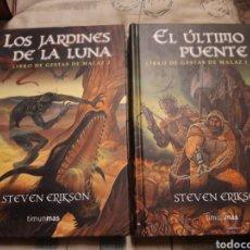 Libros de segunda mano: LOS JARDINES DE LA LUNA/ EL ÚLTIMO PUENTE. STEVEN ERIKSON. TIMUN MAS. TAPA DURA.. Lote 150609234
