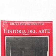 Libros de segunda mano: HISTORIA DEL ARTE TOMO I - DIEGO ANGULO IÑIGUEZ. Lote 150614298