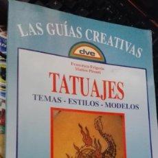 Libros de segunda mano: TATUAJES , TEMAS - ESTILOS - MODELOS , LAS GUIAS CREATIVAS . DE VECCHI. Lote 176100514