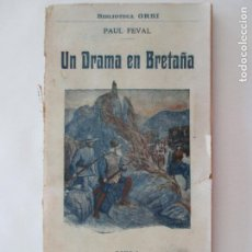 Libros de segunda mano: UN DRAMA EN BRETAÑA. VERSIÓN ESPAÑOLA POR EDUARDO DEL RÍO. BARCELONA. PAUL FEVAL. . Lote 150619394