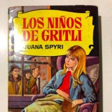 Libros de segunda mano: LOS NIÑOS DE GRITLI. JUANA SPYRI. CON 250 ILUSTRACIONES. EDITORIAL BRUGUERA. 1964. Lote 150620554