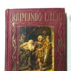 Libros de segunda mano: RAIMUNDO LULIO UNA VIDA DE MÁRTIR. NARRADA A LOS NIÑOS POR ANTONIO MARTÍNEZ TOMÁS. BARCELONA. Lote 150623838