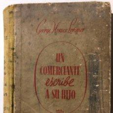 Libros de segunda mano: GEORGE HORACE LORIMER. UN COMERCIANTE ESCRIBE A SU HIJO. BARCELONA. 2ª EDICIÓN. . Lote 150624002