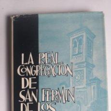 Libros de segunda mano: NAVARRA HISTORIA RELIGIÓN . LA REAL CONGREGACIÓN DE SAN FERMÍN DE LOS NAVARROS PÍO SAGÜÉS. Lote 150630532