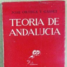 Libros de segunda mano: JOSÉ ORTEGA Y GASSET, TEORÍA DE ANDALUCÍA, REVISTA DE OCCIDENTE, MADRID, 1942. Lote 150642226
