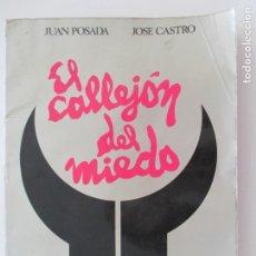Libros de segunda mano: JUAN POSADA. JOSE CASTRO. EL CALLEJÓN DEL MIEDO. TEMPORADA TAURINA 82. MANHATAN. Lote 150647062