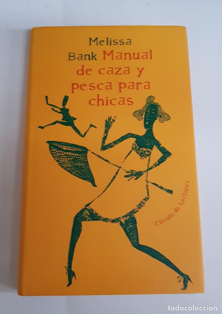 MELISSA BANK MANUAL DE CAZA Y PESCA PARA CHICAS CIRCULO DE LECTORES - TDK1 (Libros de Segunda Mano (posteriores a 1936) - Literatura - Otros)