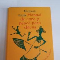 Libros de segunda mano: MELISSA BANK MANUAL DE CAZA Y PESCA PARA CHICAS CIRCULO DE LECTORES - TDK1. Lote 150649354