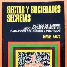 Libros de segunda mano: SECTAS Y SOCIEDADES SECRETAS - TOMÁS BAEZA - BRUGUERA - 1975 - NUEVO - VER INDICE. Lote 150664482