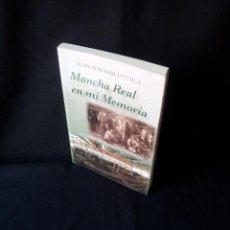 Libros de segunda mano: JUAN TOMAS RUIZ CHICA - MANCHA REAL EN MI MEMORIA, UN RELATO DE CIEN AÑOS 1905-2005. Lote 150687070