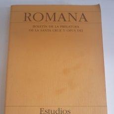 Libros de segunda mano: ROMANA - BOLETIN DE LA PRELATURA DE LA SANTA CRUZ Y OPUS DEI - ESTUDIOS 1985 - 1996 - TDK9. Lote 150693210