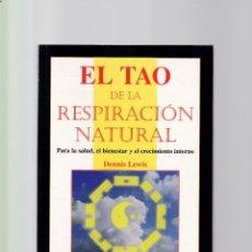 Libros de segunda mano: DENNIS LEWIS - EL TAO DE LA RESPIRACIÓN NATURAL - GAIA EDICIONES 2000. Lote 150730990
