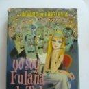Libros de segunda mano: YO SOY FULANA DE TAL. ÁLVARO DE LA IGLESIA. Lote 150757550