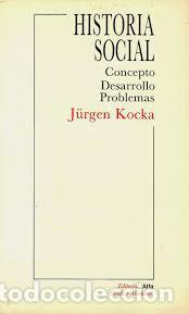 KOCKA, JÜRGEN: HISTORIA SOCIAL. CONCEPTO, DESARROLLO, PROBLEMAS. (Libros de Segunda Mano - Historia - Otros)