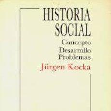 Libros de segunda mano: KOCKA, JÜRGEN: HISTORIA SOCIAL. CONCEPTO, DESARROLLO, PROBLEMAS.. Lote 150770122