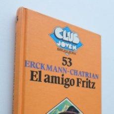 Libros de segunda mano: EL AMIGO FRITZ - ERCKMANN, EMILE. Lote 150774480