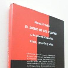 Libros de segunda mano: EL SIGNO DE LOS CUATRO, RAYMOND CHANDLER, ALMA, CORAZÓN Y VIDA - VALLE, MANUEL. Lote 150775621