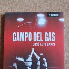 Libros de segunda mano: CAMPO DEL GAS. GARCI (JOSÉ LUIS) MADRID, NOTORIOUS EDICIONES, 2016. . Lote 150789510