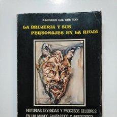 Libros de segunda mano: LA BRUJERIA Y SUS PERSONAJES EN LA RIOJA. - GIL DEL RIO, ALFREDO. TDKLT. Lote 150793614