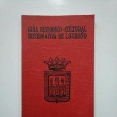 Libros de segunda mano: GUÍA HISTÓRICO-CULTURAL INFORMATIVA DE LOGROÑO. TDK361. Lote 150797262