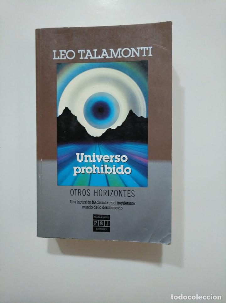 UNIVERSO PROHIBIDO. OTROS HORIZONTES. LEO TALAMONTI. TDK361 (Libros de Segunda Mano - Parapsicología y Esoterismo - Otros)