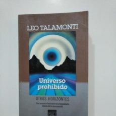 Libros de segunda mano - UNIVERSO PROHIBIDO. OTROS HORIZONTES. LEO TALAMONTI. TDK361 - 150798898
