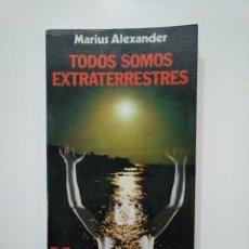 Libros de segunda mano - TODOS SOMOS EXTRATERRESTRES. - ALEXANDER, MARIUS. TDK361 - 150802918