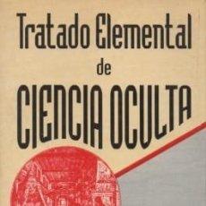 Libros de segunda mano: TRATADO ELEMENTAL DE CIENCIA OCULTA - PAPUS - A-ESOT-661. Lote 150824738