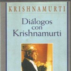Libros de segunda mano: KRISHNAMURTI. DIALOGOS CON KRISHNAMURTI. EDAF. Lote 150848246