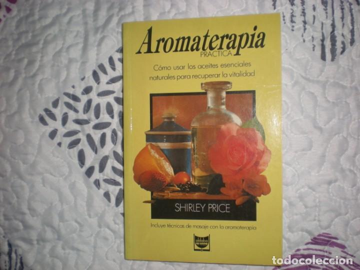 AROMATERAPIA PRÁCTICA;SHIRLEY PRICE;ALDABA 1989 (Libros de Segunda Mano - Parapsicología y Esoterismo - Otros)