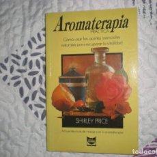 Libros de segunda mano: AROMATERAPIA PRÁCTICA;SHIRLEY PRICE;ALDABA 1989. Lote 150933678