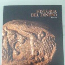 Libros de segunda mano: HISTORIA DEL DINERO RAFAEL FERIA. Lote 150948929