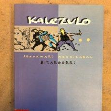 Libros de segunda mano: KALEZULO. JEXUXMARI MENDIZABAL BIZAGORRI. ALBERDANIA 1997. EUSKARAZ.. Lote 150952700