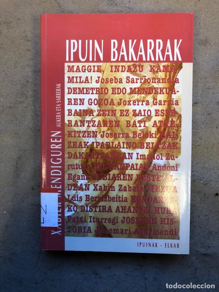 IPUIN BAKARRAK. XABIER MENDIGUREN. ELKAR 1994. EUSKARAZ. (Libros de Segunda Mano (posteriores a 1936) - Literatura - Otros)