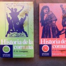 Libros de segunda mano: HISTORIA DE LA COMUNA (2 TOMOS). P.O. LISSAGARAY. EDITORIAL ESTELA 1971 (1ªEDICIÓN).. Lote 150954962