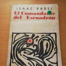 Libros de segunda mano: EL COMANDANTE DEL ESCUADRÓN (ISAAC BABEL). Lote 150964322