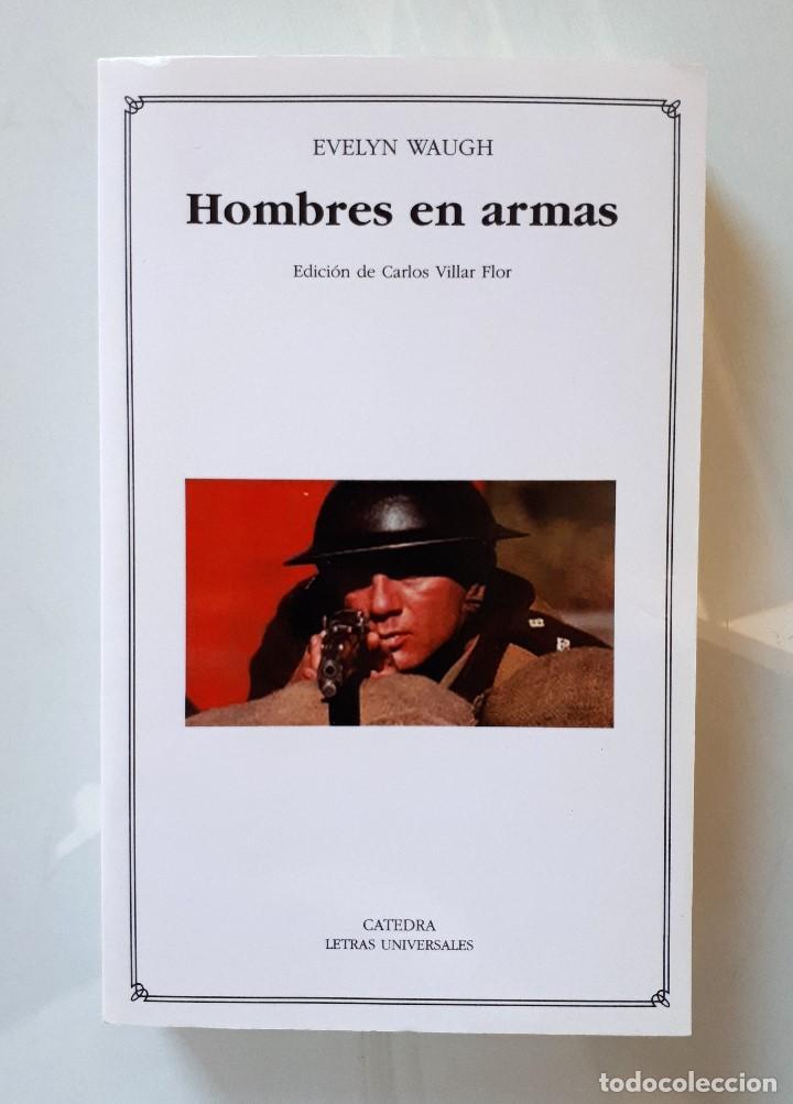 EVELYN WAUGH / HOMBRES EN ARMAS / CÁTEDRA 2003 (1ª EDICIÓN) LETRAS UNIVERSALES (Gebrauchte Bücher (nach 1936) - Literatur - Andere Literatur)