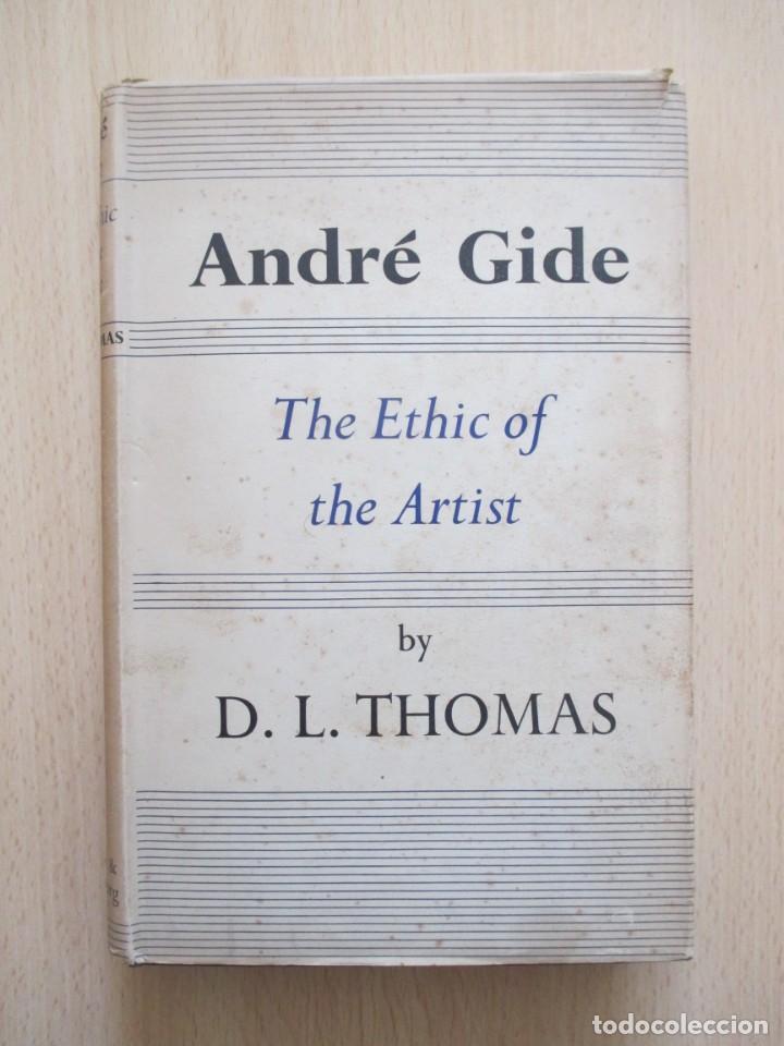 ANDRÉ GIDE – THE ETHIC OF THE ARTIST, DE D. LAWRENCE THOMAS (Libros de Segunda Mano (posteriores a 1936) - Literatura - Otros)