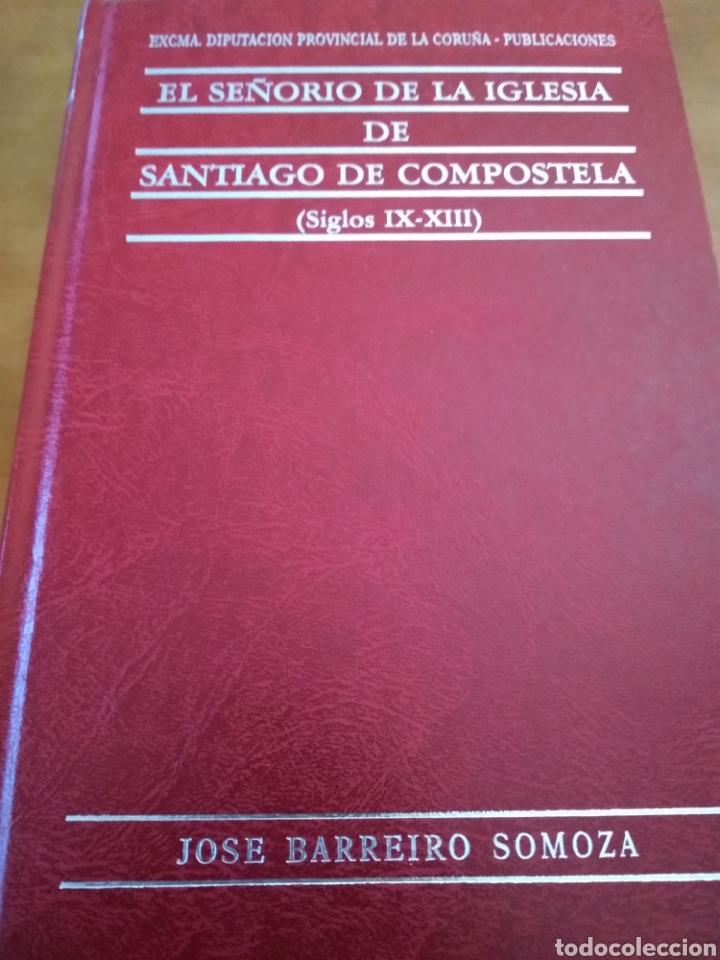 EL SEÑORÍO DE LA IGLESIA DE SANTIAGO DE COMPOSTELA (SIGLOS IX - XIII). JOSE BARREIRO SOMOZA (Libros de Segunda Mano - Historia - Otros)