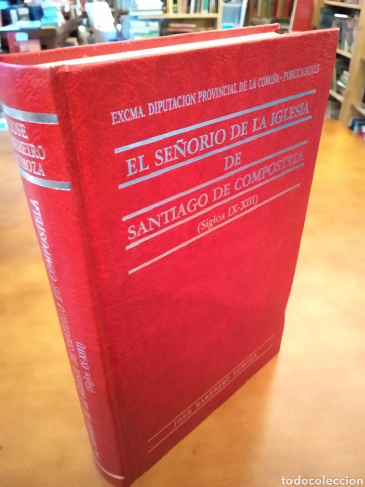 Libros de segunda mano: EL SEÑORÍO DE LA IGLESIA DE SANTIAGO DE COMPOSTELA (SIGLOS IX - XIII). JOSE BARREIRO SOMOZA - Foto 4 - 150994048