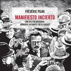 Libros de segunda mano: MANIFIESTO INCIERTO CON WALTER BENJAMIN, SOÑADOR ABISMADO EN EL PAISAJE. NUEVO. Lote 151024034