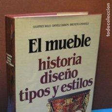 Libros de segunda mano: EL MUEBLE. HISTORIA, DISEÑO, TIPOS Y ESTILOS. WILLS, GEOFFREY / BARONI, DANIELE / CHIARELLI,BRUNETTO. Lote 151043322