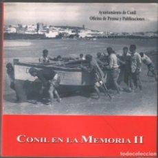 Libros de segunda mano: CONIL EN LA MEMORIA II / VVAA/ MUNDI-3468 , PERFECTO ESTADO. Lote 151055758