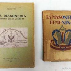 Libros de segunda mano: 2 VOLÚMENES LA MASONERÍA DESCRITA POR UN GRADO 33 BARCELONA 1933.LA MASONERÍA FEMENINA MADRID 1942. Lote 151069750