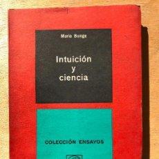Libros de segunda mano: INTUICIÓN Y CIENCIA. MARIO BUNGE. . Lote 151083818